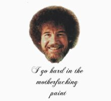 Bob Ross: Hard in the Paint by PeteyPiranhax
