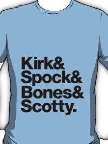 Kirk& Spock& Bones& Scotty. T-Shirt