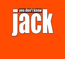you don't know jack Unisex T-Shirt