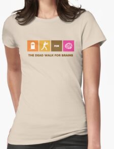 The Dead Walk for Brains Womens Fitted T-Shirt