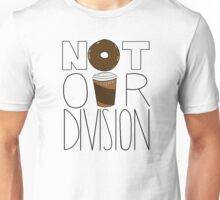 Not Our Division! Unisex T-Shirt