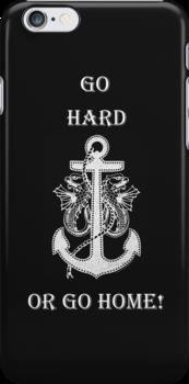 Go Hard or Go Home - Rihanna Navy Style Design by TalkThatTalk