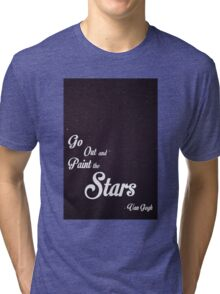 Go Out and Paint the Stars Tri-blend T-Shirt