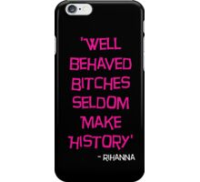 'Well Behaved Bitches...' Rihanna Quote Pink & Black Design iPhone Case/Skin