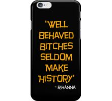 'Well Behaved Bitches...' Rihanna Quote Orange & Black iPhone Case iPhone Case/Skin
