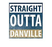 straight outta danville Photographic Print