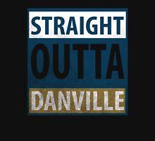 straight outta danville Unisex T-Shirt