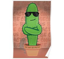 Just A Cool Cactus Poster