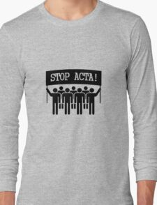 Stop Acta! Long Sleeve T-Shirt