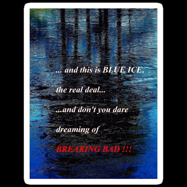 Blue Ice Breaking Bad by ivDAnu