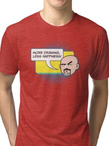 Less Happiness More Drawing Tri-blend T-Shirt