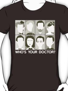 Who's Your Doctor? *SEPIA* T-Shirt