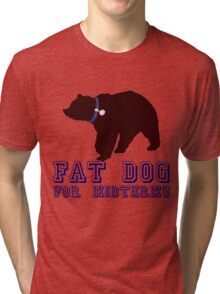 Fat Dog For Midterms Tri-blend T-Shirt