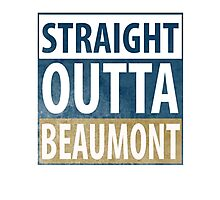 Straight Outta Beaumont Photographic Print