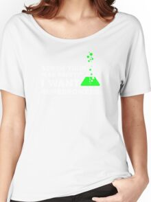 Screw Your Lab Safety, I Want Superpowers. Women's Relaxed Fit T-Shirt