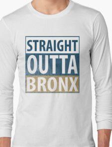 Straight Outta BRONX Long Sleeve T-Shirt