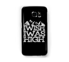 I wish i was high. Samsung Galaxy Case/Skin