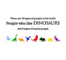 10 Types of People - Dinosaurs Photographic Print