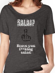 Heres your salad ! Women's Relaxed Fit T-Shirt