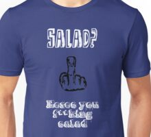 Heres your salad ! Unisex T-Shirt