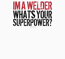 'I'm a Welder. Whats Your Superpower' T-Shirts, Hoodies, Accessories and Gifts T-Shirt