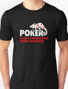 Poker Is Not A Popular Game Among Chameleons T-Shirt