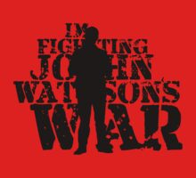 I'm Fighting John Watson's War V.3 by KitsuneDesigns