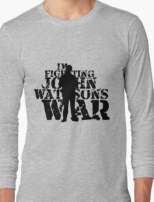 I'm Fighting John Watson's War V.3 Long Sleeve T-Shirt