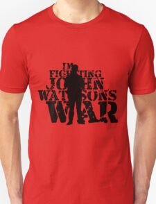I'm Fighting John Watson's War V.3 Unisex T-Shirt