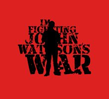 I'm Fighting John Watson's War V.3 Womens Fitted T-Shirt