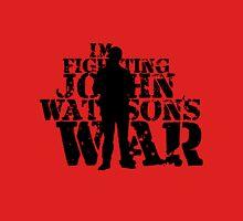 I'm Fighting John Watson's War V.3 Womens Fitted T-Shirt