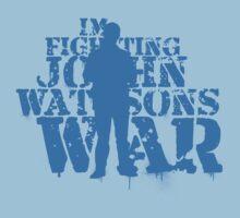 I'm Fighting John Watson's War V.4 by KitsuneDesigns