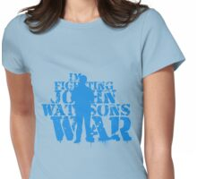 I'm Fighting John Watson's War V.4 Womens Fitted T-Shirt
