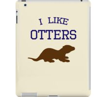 I Like Otters iPad Case/Skin