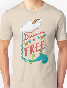 Dreaming is Free Unisex T-Shirt