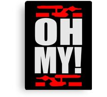 Oh My! (A Tribute to George Takei) Canvas Print