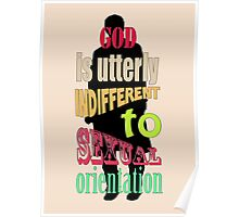 God is utterly indifferent to sexual orientation. Poster