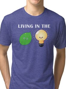 Living in the Limelight Tri-blend T-Shirt
