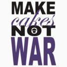 Make Cakes.2... by Mimi Robinson