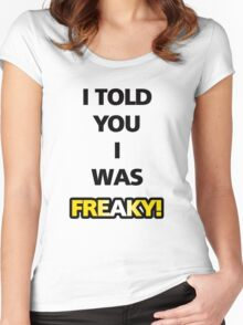 "Flight of the Conchords ""I Told You I Was Freaky"" Tee Women's Fitted Scoop T-Shirt"