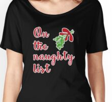 On the naughty list Women's Relaxed Fit T-Shirt