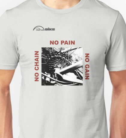 Cycling T Shirt - No Chain - No Pain - No Gain Unisex T-Shirt