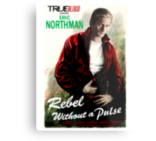 True Blood Eric Northman 'Rebel without a Pulse' Metal Print
