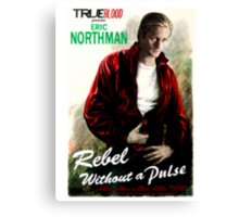 True Blood Eric Northman 'Rebel without a Pulse' Canvas Print