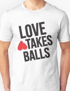 LOVE TAKES BALLS T-Shirt