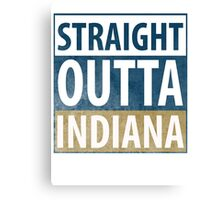 Straight Outta Indiana Canvas Print
