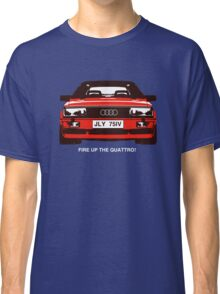Fire Up the Quattro! Classic T-Shirt