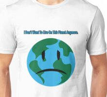 I Don't Want To Live On This Planet Anymore. Unisex T-Shirt