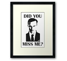 Moriarty, Did You Miss Me? Framed Print