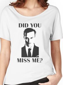 Moriarty, Did You Miss Me? Women's Relaxed Fit T-Shirt